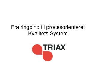 Fra ringbind til procesorienteret Kvalitets System