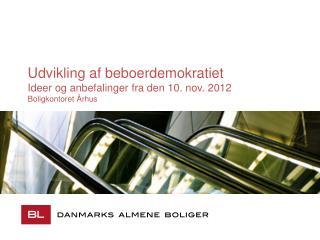 Udvikling af beboerdemokratiet Ideer og anbefalinger fra den 10. nov. 2012 Boligkontoret Århus
