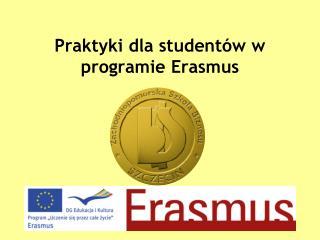 Praktyki dla studentów w programie Erasmus