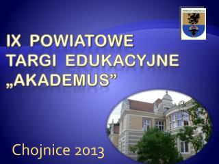 """IX   Powiatowe  targi  edukacyjne  """"akademus"""""""