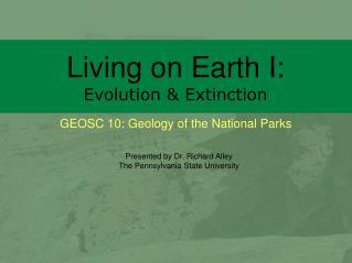 Living on Earth I: Evolution & Extinction