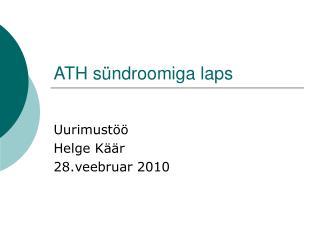 ATH sündroomiga laps