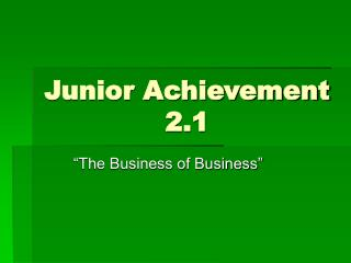 Junior Achievement 2.1