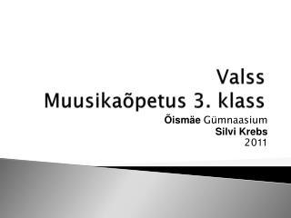 Valss Muusikaõpetus 3. klass
