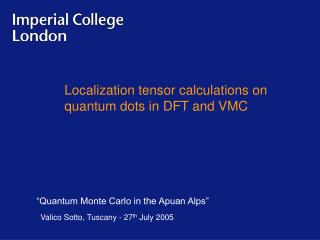 Localization tensor calculations on quantum dots in DFT and VMC