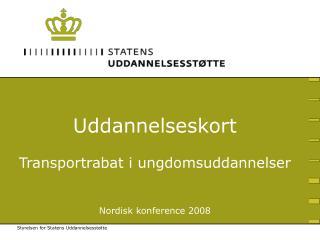 Uddannelseskort Transportrabat i ungdomsuddannelser Nordisk konference 2008