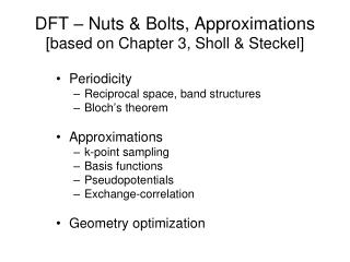 DFT – Nuts & Bolts, Approximations [based on Chapter 3, Sholl & Steckel]
