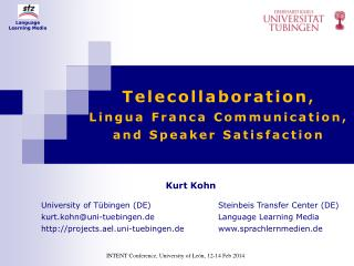 Telecollaboration ,  Lingua Franca Communication, and Speaker Satisfaction