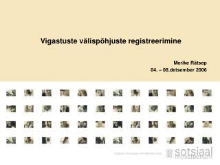 Vigastuste välispõhjuste registreerimine