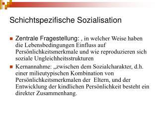 Schichtspezifische Sozialisation