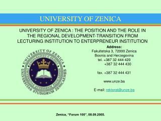 Address: Fakultetska 3, 72000 Zenica Bosnia and Herzegovina tel. 387 32 444 420         387 32 444 430   fax. 387 32 444
