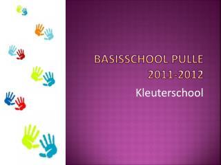 Basisschool Pulle   2011-2012