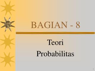 BAGIAN - 8