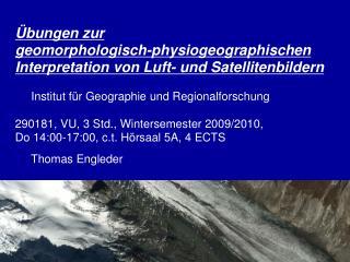 bungen zur  geomorphologisch-physiogeographischen Interpretation von Luft- und Satellitenbildern        Institut f r Ge