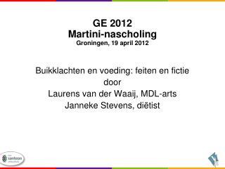 GE 2012 Martini-nascholing Groningen, 19 april 2012