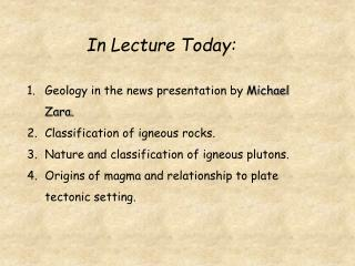 Geology in the news presentation by Michael Zara. Classification of igneous rocks. Nature and classification of igneous