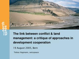 The link between conflict & land management: a critique of approaches in development cooperation