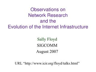 Observations on  Network Research  and the  Evolution of the Internet Infrastructure