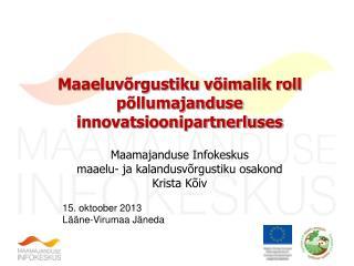 Maaeluvõrgustiku võimalik roll põllumajanduse innovatsioonipartnerluses