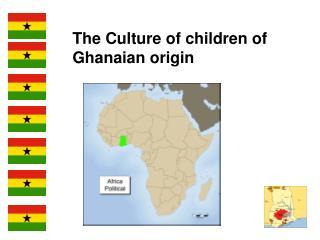 The Culture of children of Ghanaian origin