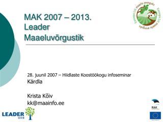 MAK 2007 � 2013. Leader Maaeluv�rgustik