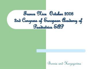 France Nice  October 2008  2nd Congress of European Academy of Paediatrics EAP