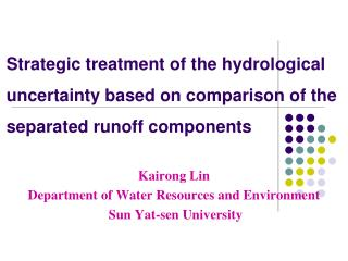 Kairong Lin  Department of Water Resources and Environment  Sun Yat-sen University