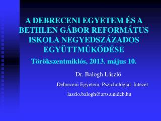Dr. Balogh László Debreceni Egyetem, Pszichológiai  Intézet