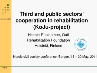 Third and public sectors´ cooperation in rehabilitation (KoJu-project)