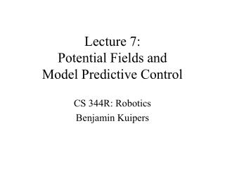 Lecture 7: Potential Fields and Model Predictive Control