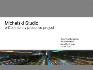 Michalski Studio e-Community presence project