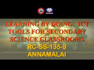 LEARNING BY DOING:  ICT TOOLS FOR SECONDARY SCIENCE  CLASSROOMS  RC-SS-135-3 ANNAMALAI