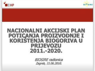 BIOSIRE radionica Zagreb, 15.06.2010.
