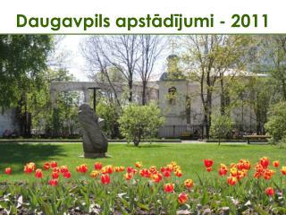 Daugavpils apstādījumi - 2011