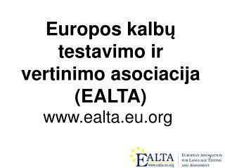 Europos kalb ų testavimo ir vertinimo asociacija (EALTA)