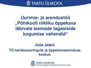 Juta Jaani TÜ haridusuuringute ja õppekavaarenduse keskus