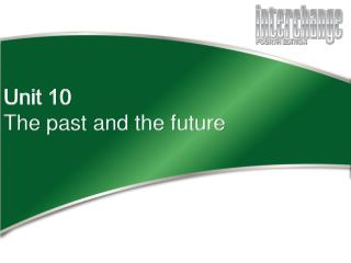 Unit 10 The past and the future