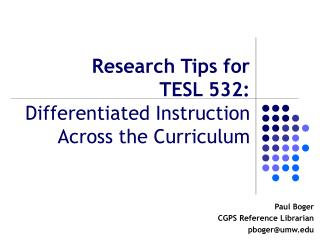 Research Tips for  TESL 532: Differentiated Instruction Across the Curriculum
