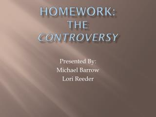 Homework: the  controversy