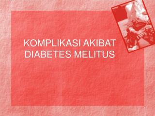 KOMPLIKASI AKIBAT DIABETES MELITUS