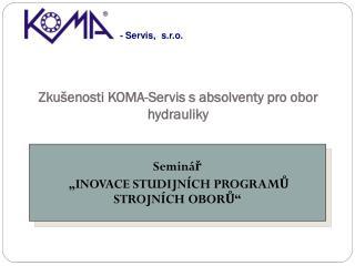 Zkušenosti  KOMA-Servis  s  absolventy pro obor hydrauliky