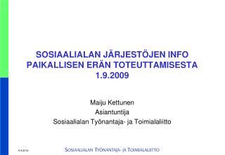SOSIAALIALAN JÄRJESTÖJEN INFO PAIKALLISEN ERÄN TOTEUTTAMISESTA 1.9.2009