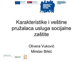 Karakteristike  i veštine pružalaca usluga socijalne zaštite