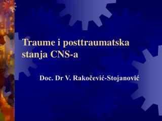 Traume i posttraumatska stanja CNS -a