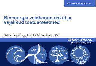 Bioenergia valdkonna riskid ja vajalikud toetusmeetmed