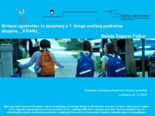 Srečanje razširjene strokovne skupine projekta Ljubljana,22.12.2009