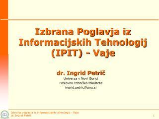 Izbrana Poglavja iz Informacijskih Tehnologij (IPIT) - Vaje