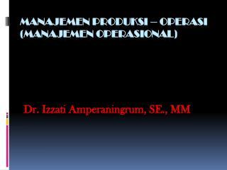 MANAJEMEN PRODUKSI – OPERASI (MANAJEMEN OPERASIONAL)