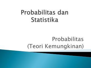 Probabilitas dan Statistika