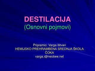 DESTILACIJA (Osnovni pojmovi)